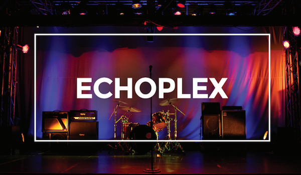 The Echo / The Echoplex