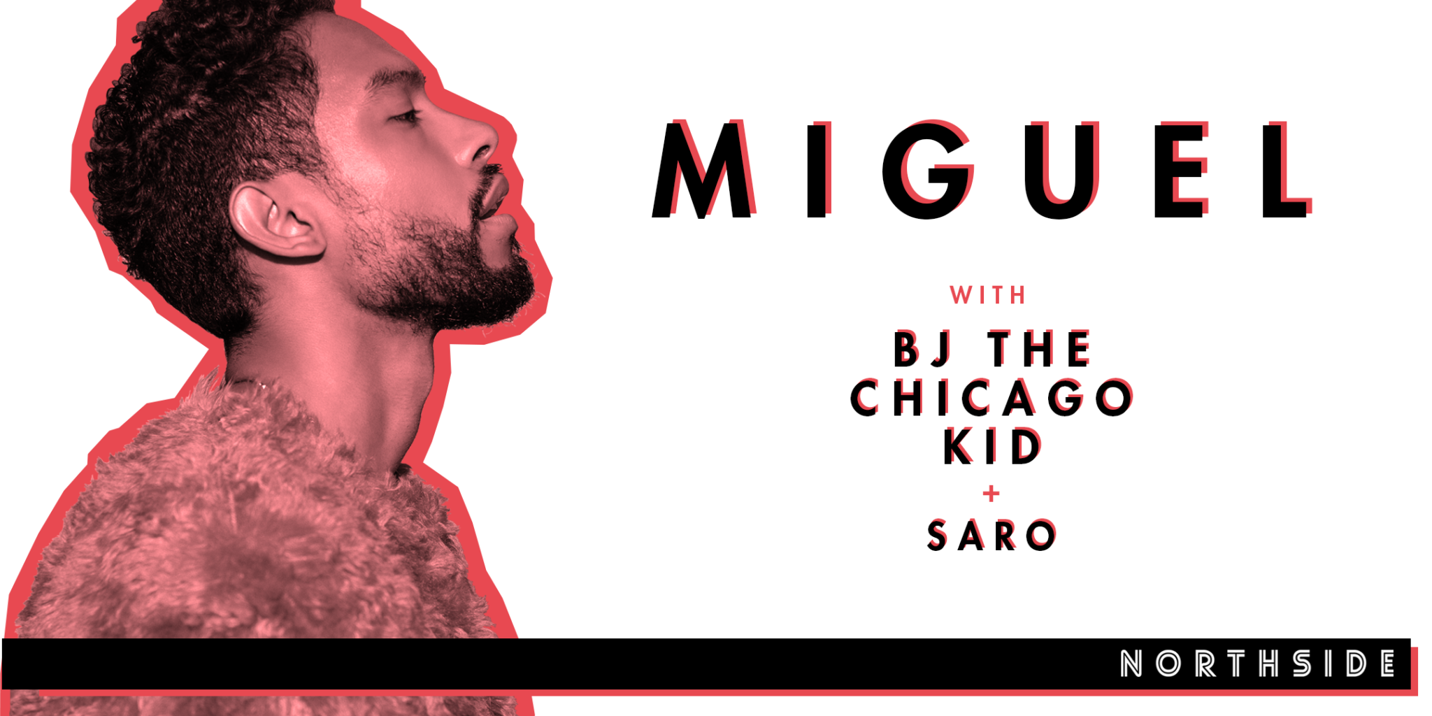 Miguel with BJ The Chicago Kid and Saro at Northside Festival poster