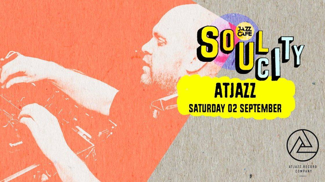 Soul City presents: Atjazz